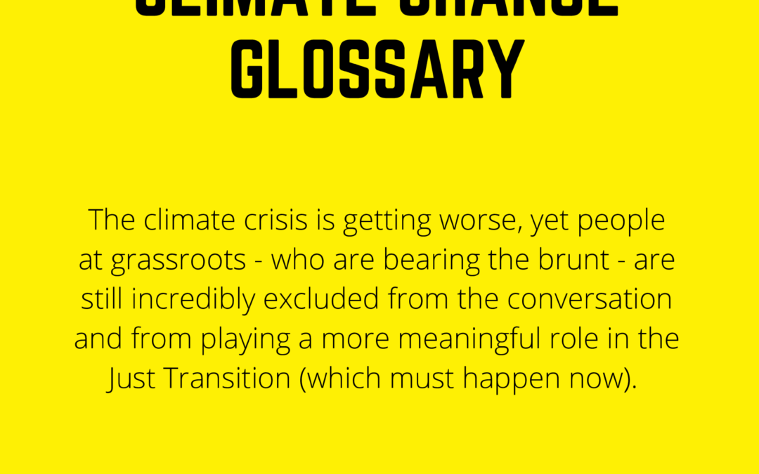 JUST TRANSITION & CLIMATE CHANGE GLOSSARY